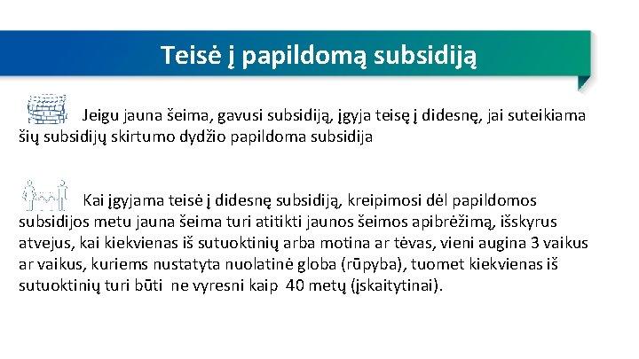 dydzio subsidijos 3 seimos nariams